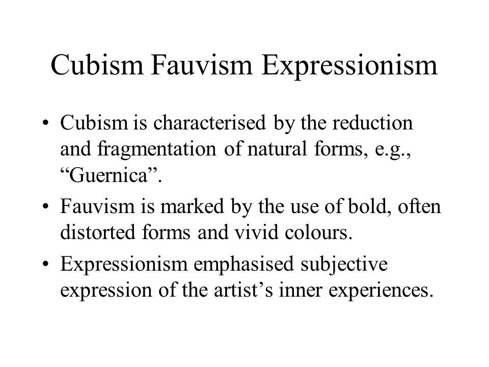 Cubism Fauvism Expressionism