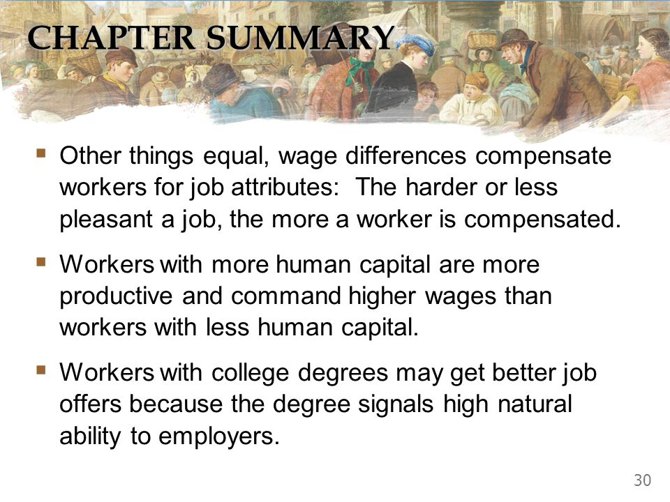 CHAPTER SUMMARY Wages also may differ with natural ability, effort, and chance.