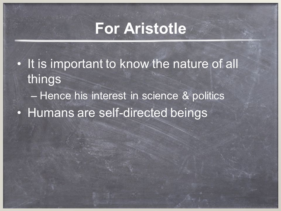 For Aristotle It is important to know the nature of all things