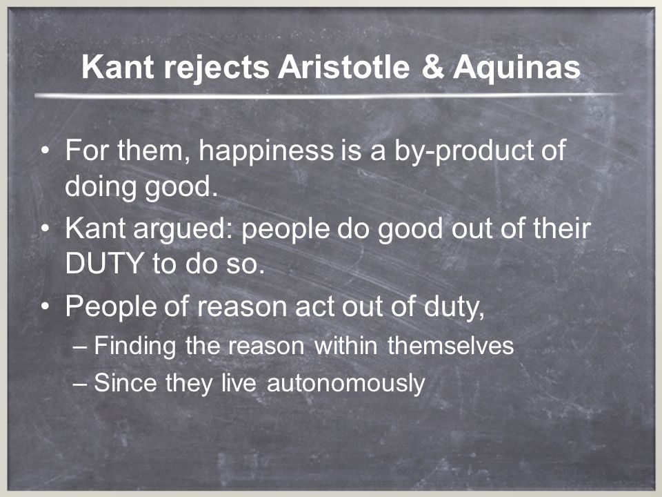 Kant rejects Aristotle & Aquinas