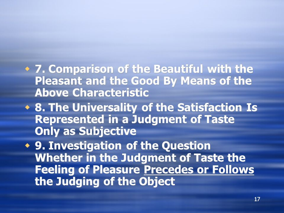 7. Comparison of the Beautiful with the Pleasant and the Good By Means of the Above Characteristic