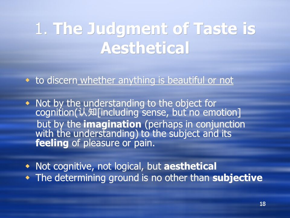 1. The Judgment of Taste is Aesthetical