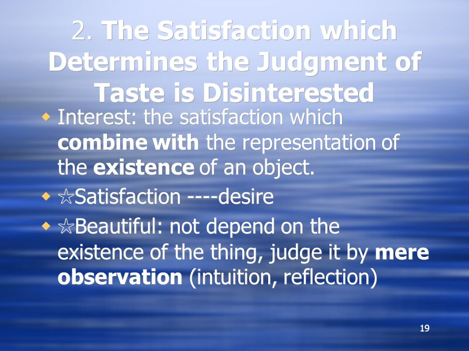 2. The Satisfaction which Determines the Judgment of Taste is Disinterested