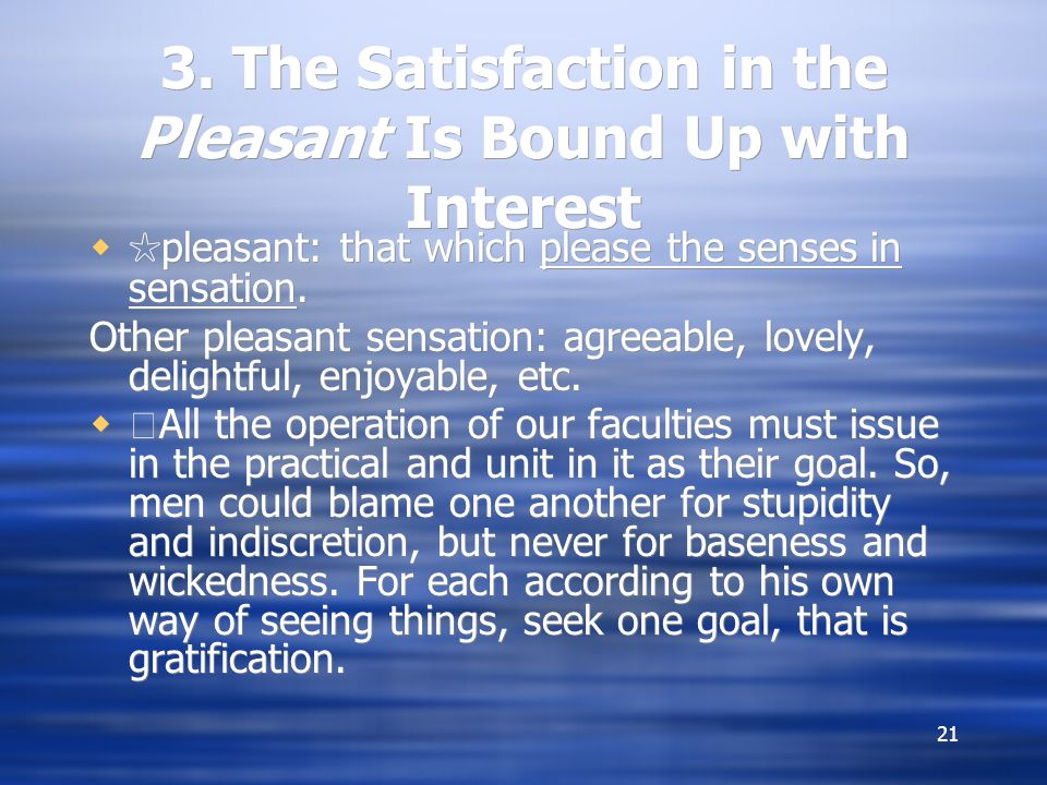 3. The Satisfaction in the Pleasant Is Bound Up with Interest