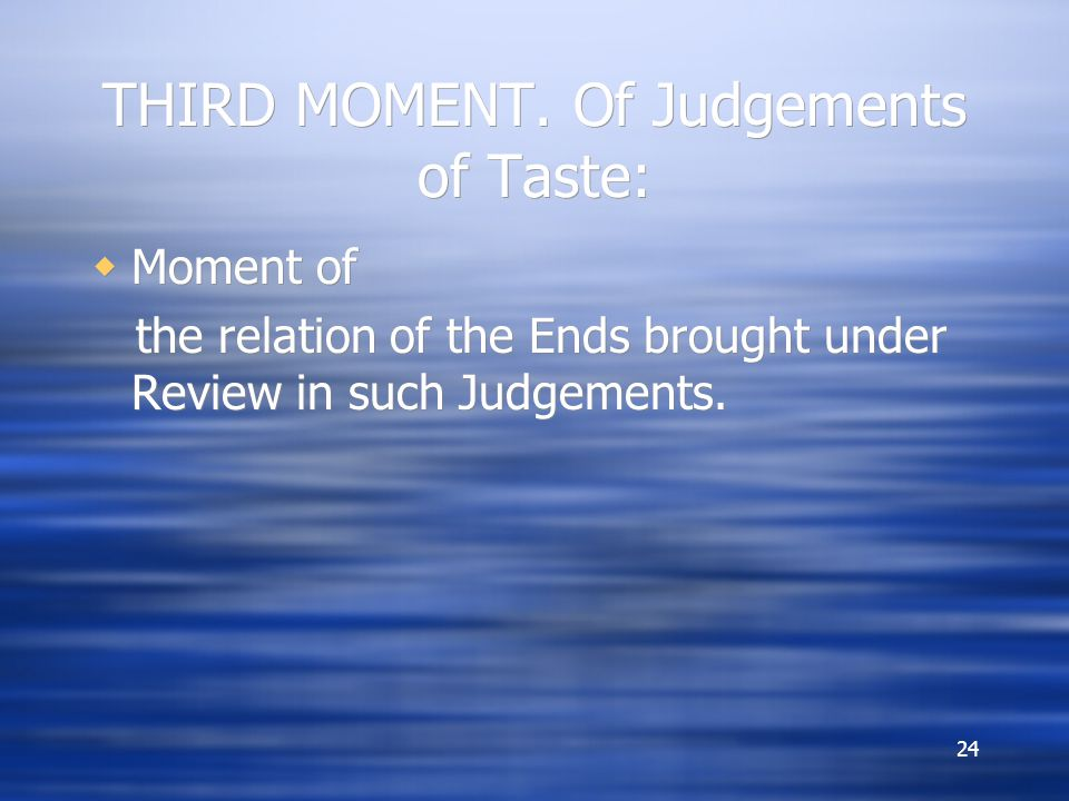 THIRD MOMENT. Of Judgements of Taste: