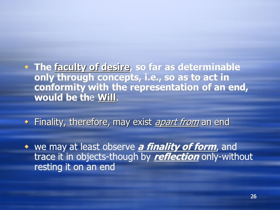The faculty of desire, so far as determinable only through concepts, i