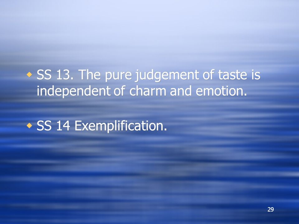 SS 13. The pure judgement of taste is independent of charm and emotion.