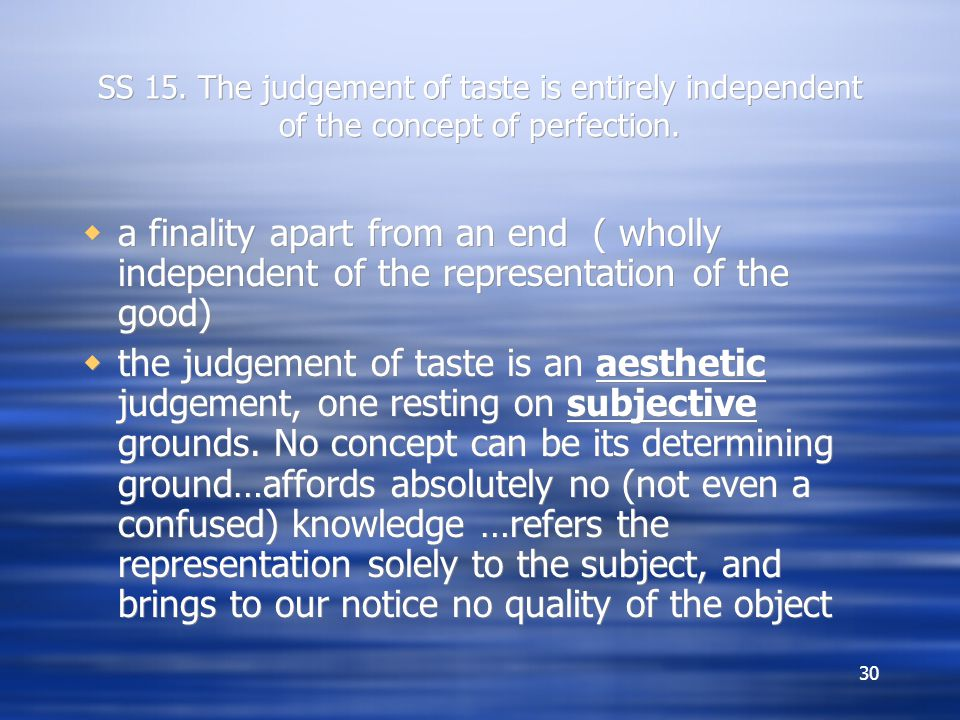 SS 15. The judgement of taste is entirely independent of the concept of perfection.