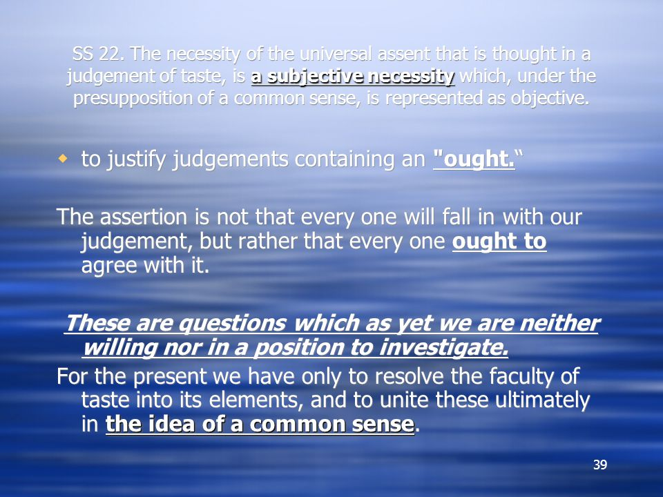 to justify judgements containing an ought.