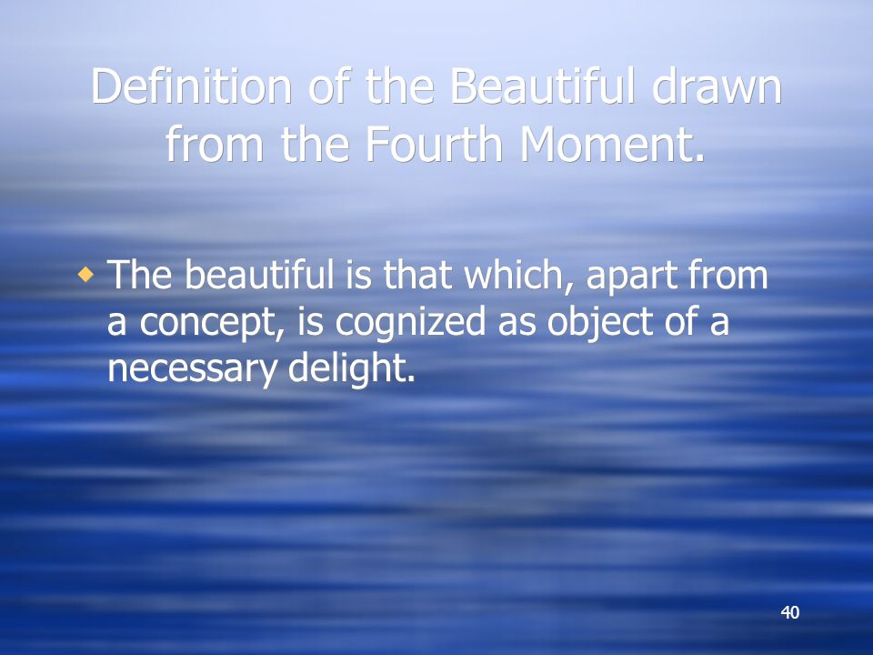 Definition of the Beautiful drawn from the Fourth Moment.