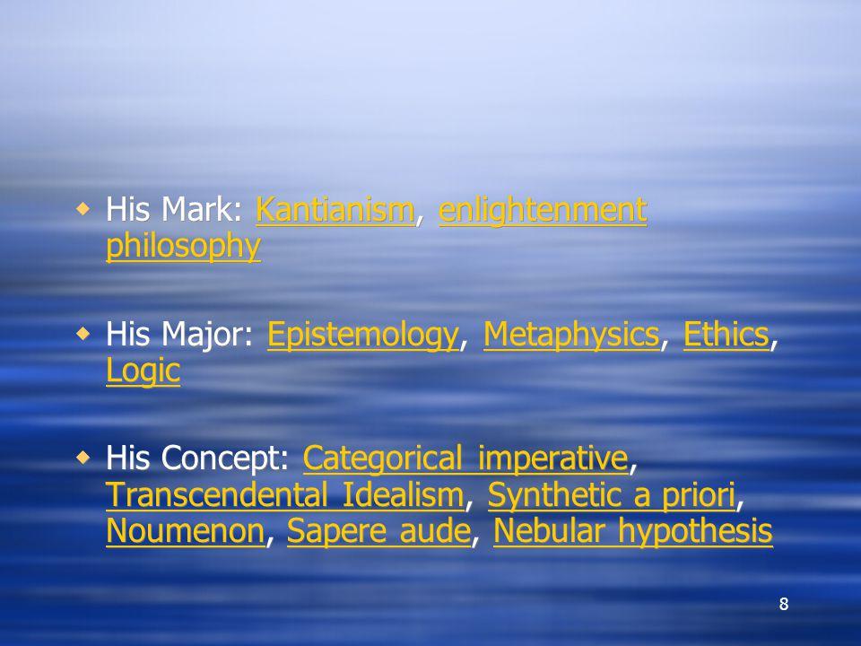 His Mark: Kantianism, enlightenment philosophy