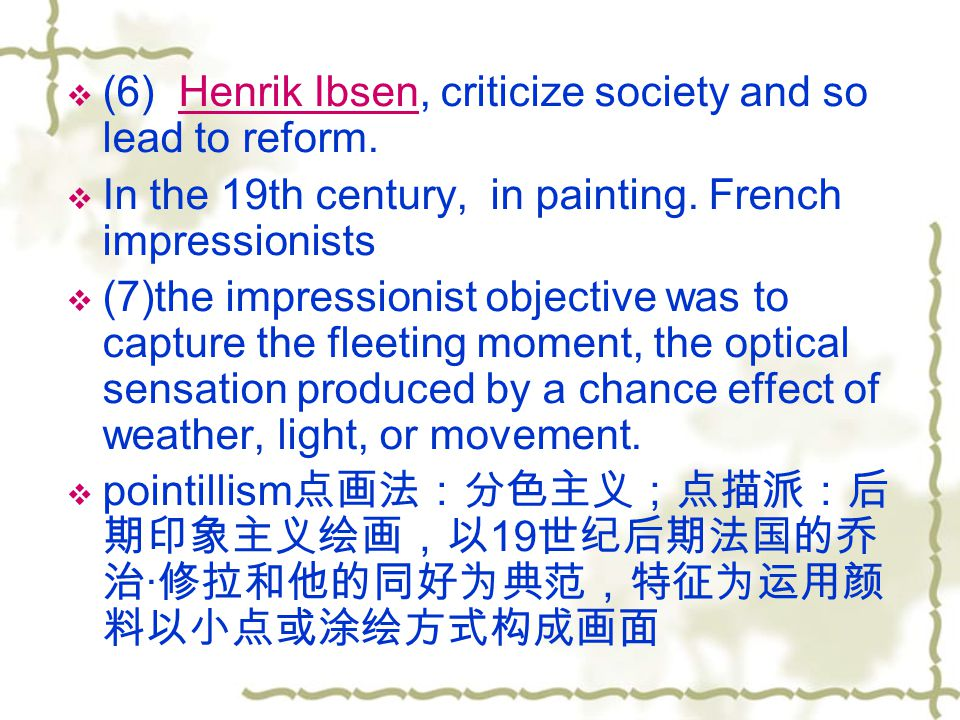 (6) Henrik Ibsen, criticize society and so lead to reform.