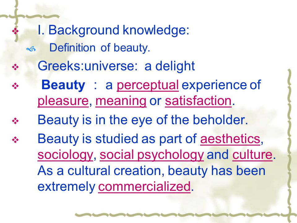 I. Background knowledge: Greeks:universe: a delight