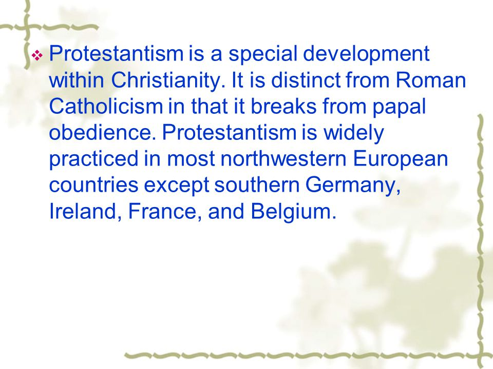 Protestantism is a special development within Christianity