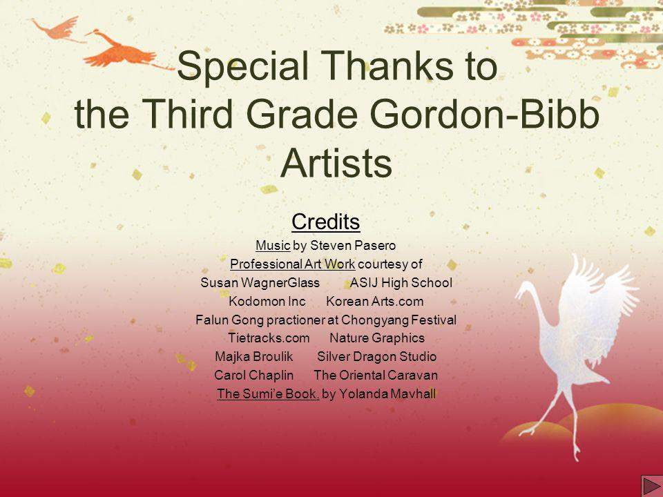 Special Thanks to the Third Grade Gordon-Bibb Artists
