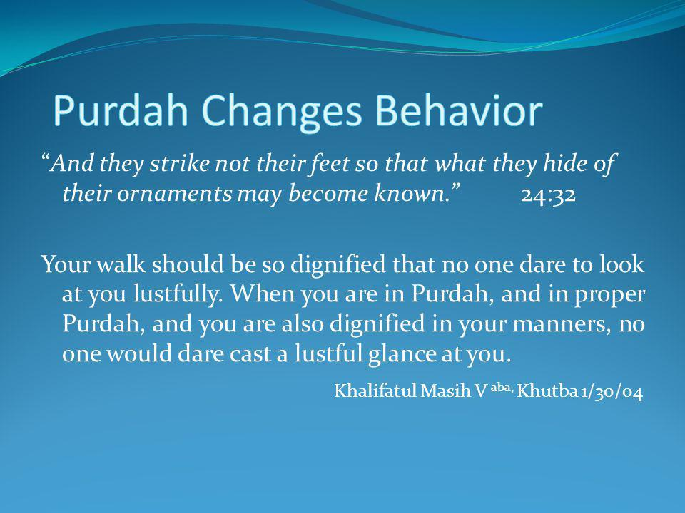 Purdah Changes Behavior