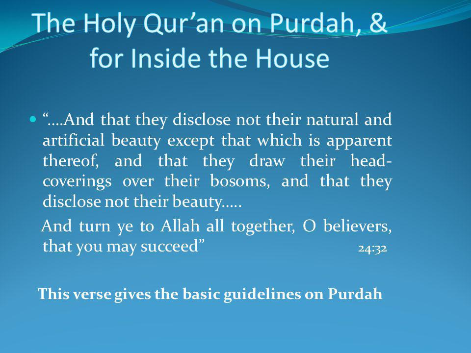 The Holy Qur'an on Purdah, & for Inside the House