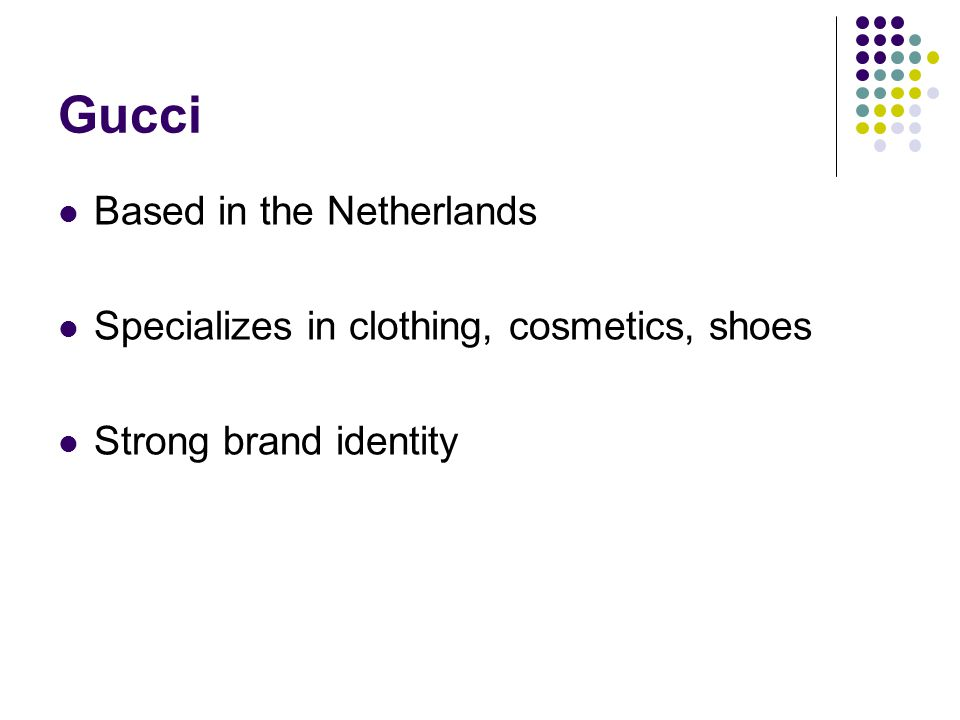 Gucci Based in the Netherlands