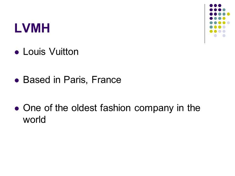 LVMH Louis Vuitton Based in Paris, France