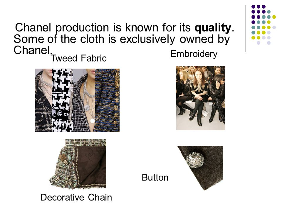 Chanel production is known for its quality