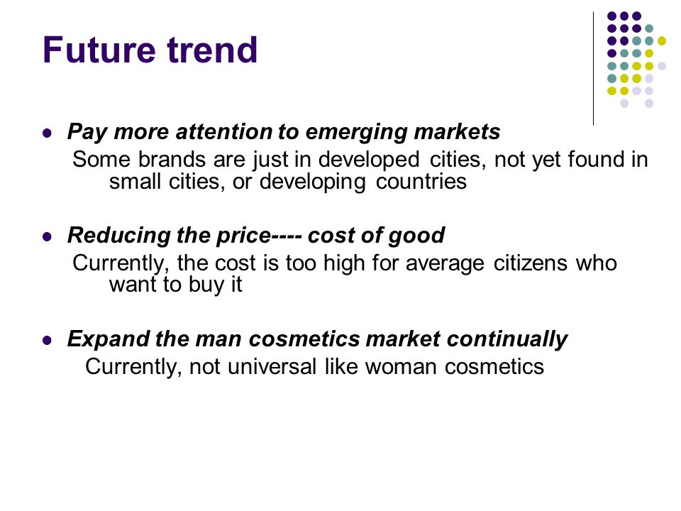 Future trend Pay more attention to emerging markets