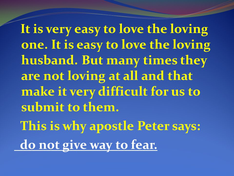 It is very easy to love the loving one