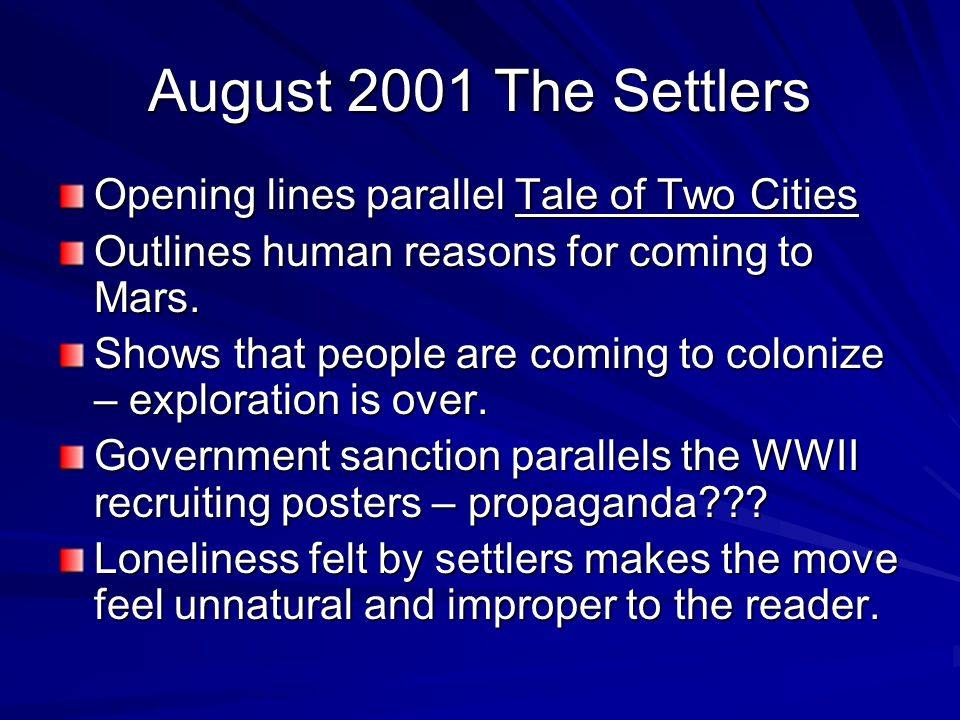 August 2001 The Settlers Opening lines parallel Tale of Two Cities