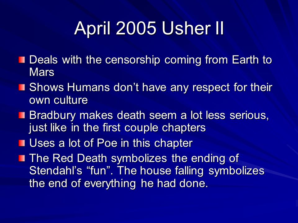 April 2005 Usher II Deals with the censorship coming from Earth to Mars. Shows Humans don't have any respect for their own culture.