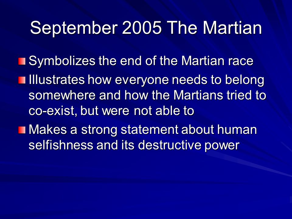 September 2005 The Martian Symbolizes the end of the Martian race