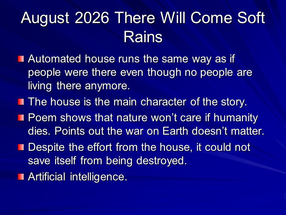 August 2026 There Will Come Soft Rains