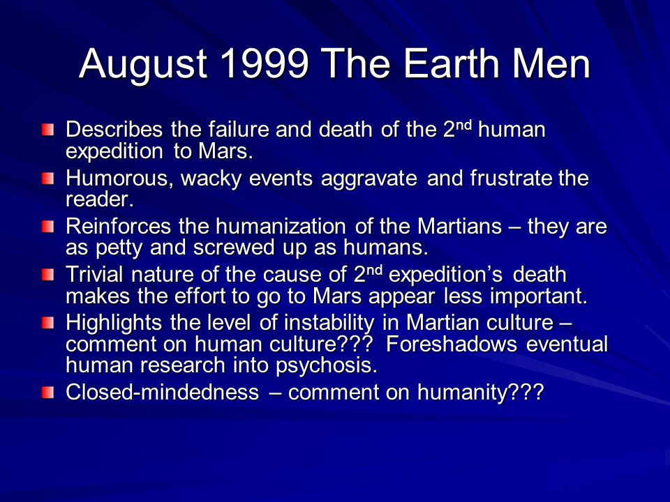August 1999 The Earth Men Describes the failure and death of the 2nd human expedition to Mars.