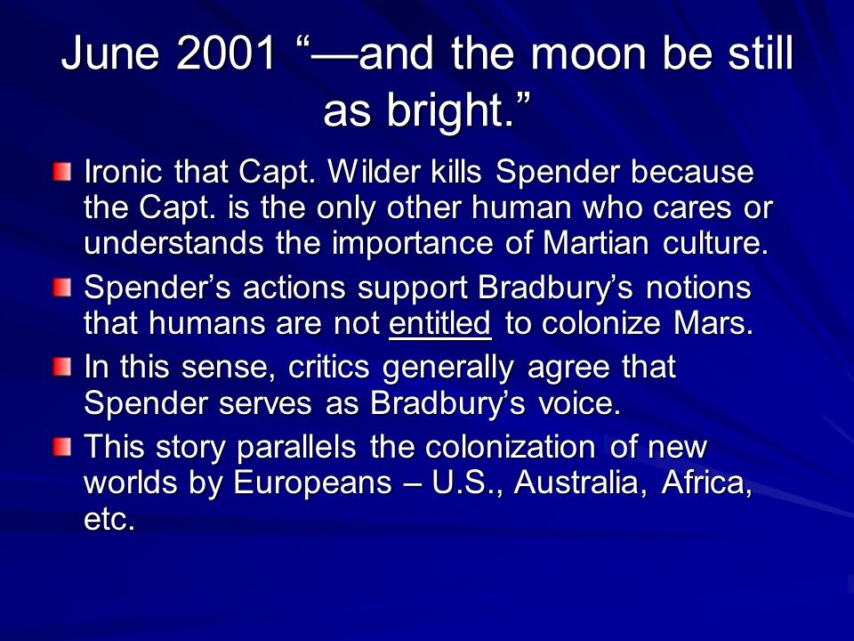 June 2001 —and the moon be still as bright.