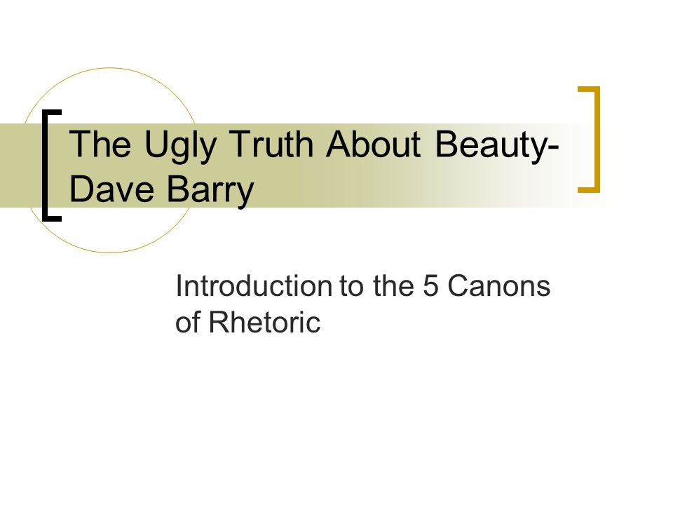 The Ugly Truth About Beauty-Dave Barry