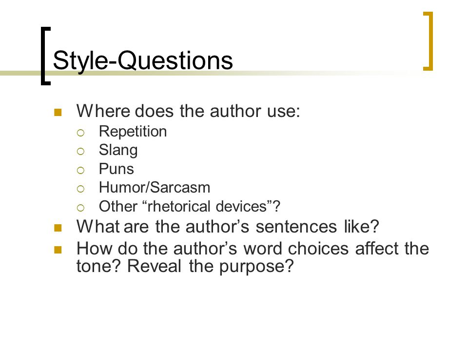 Style-Questions Where does the author use: