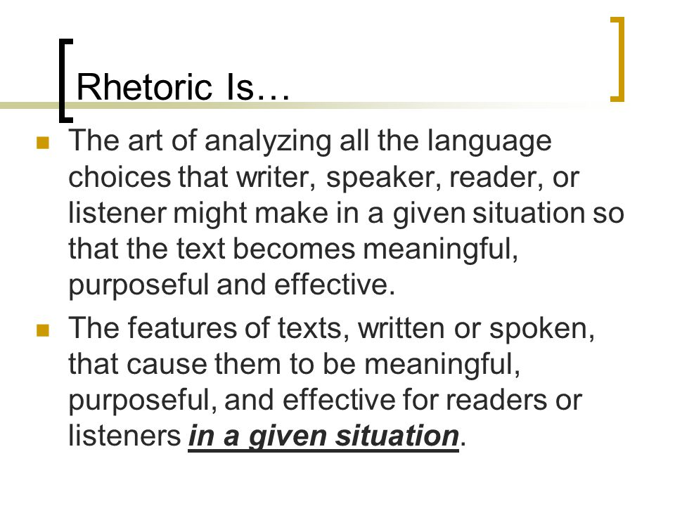 Rhetoric Is…