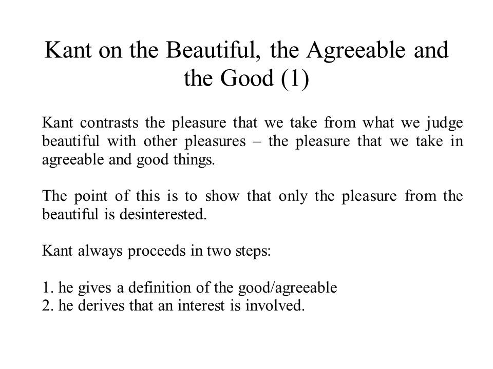 Kant on the Beautiful, the Agreeable and the Good (1)