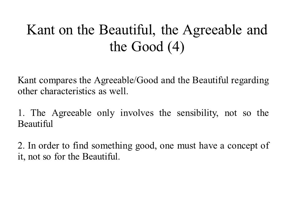 Kant on the Beautiful, the Agreeable and the Good (4)