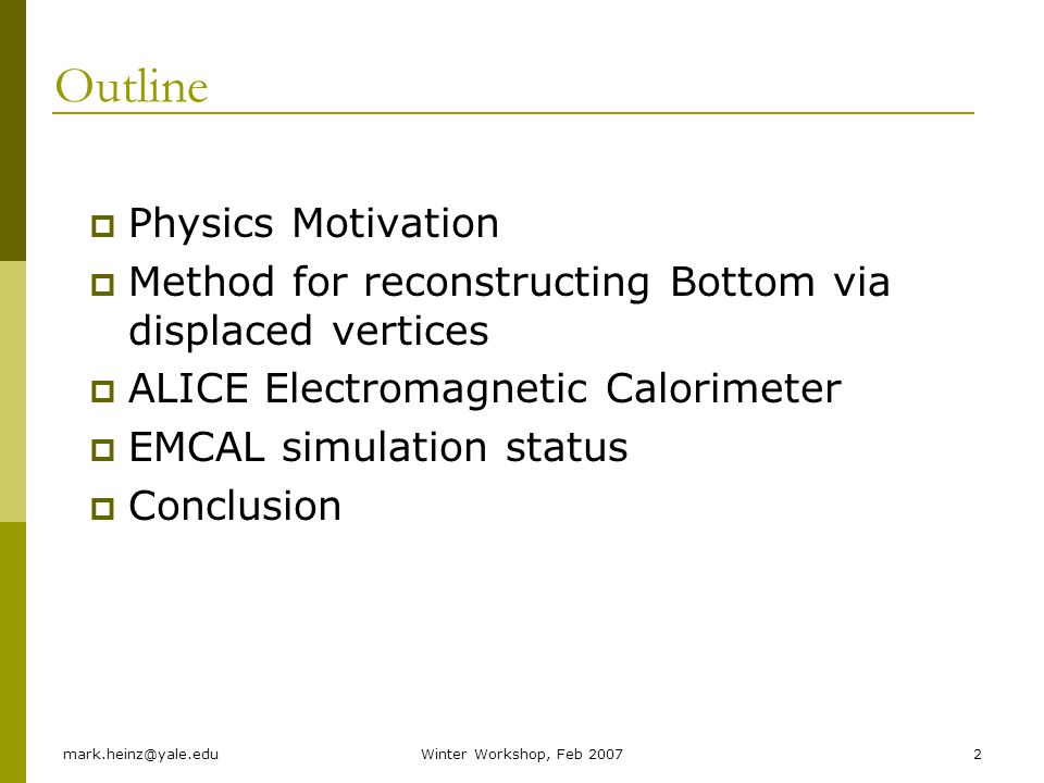 Outline Physics Motivation