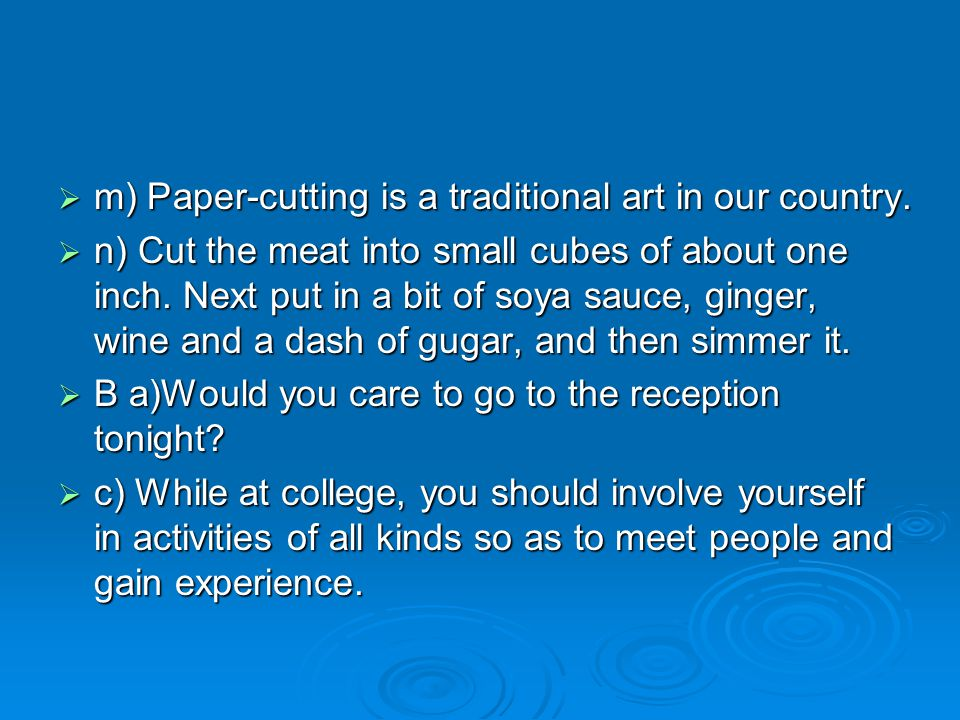 m) Paper-cutting is a traditional art in our country.