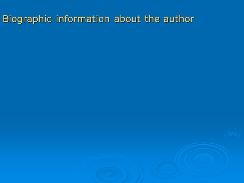 Biographic information about the author