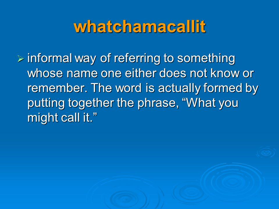 whatchamacallit