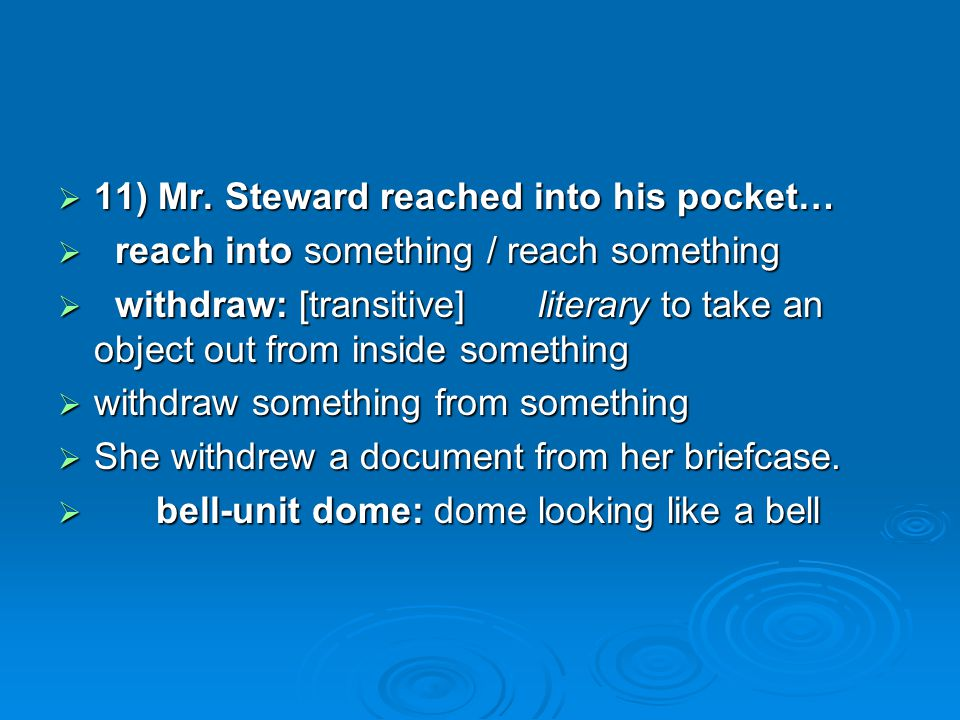 11) Mr. Steward reached into his pocket…