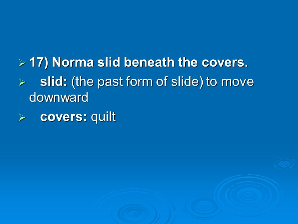 17) Norma slid beneath the covers.