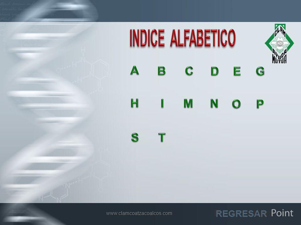 INDICE ALFABETICO A B C D E G H I M N O P S T REGRESAR