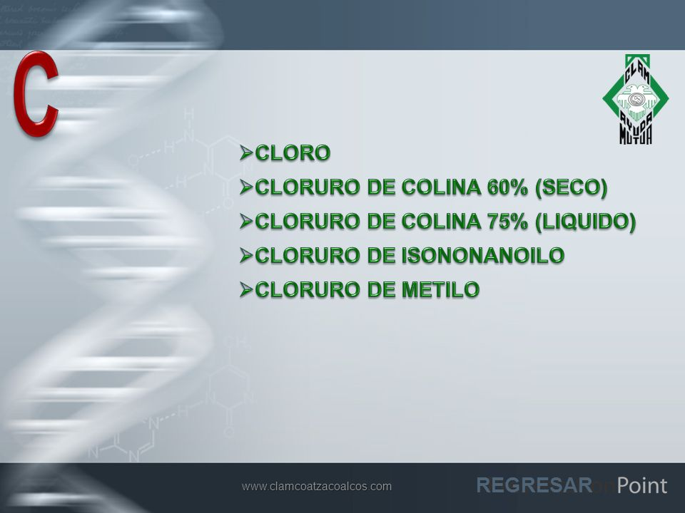 C CLORO CLORURO DE COLINA 60% (SECO) CLORURO DE COLINA 75% (LIQUIDO)