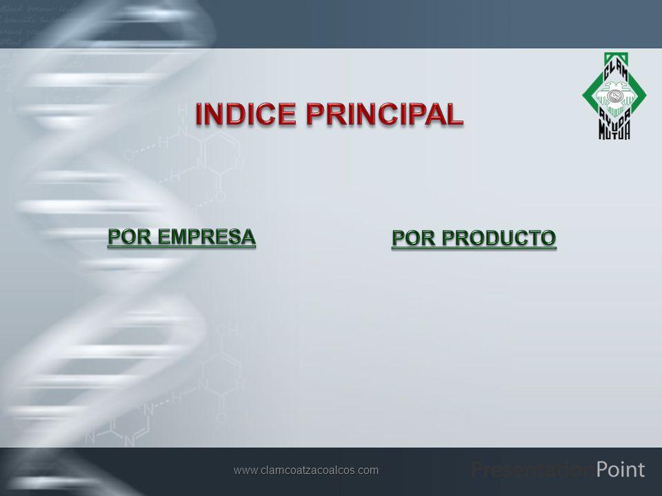 INDICE PRINCIPAL POR EMPRESA POR PRODUCTO www.clamcoatzacoalcos.com