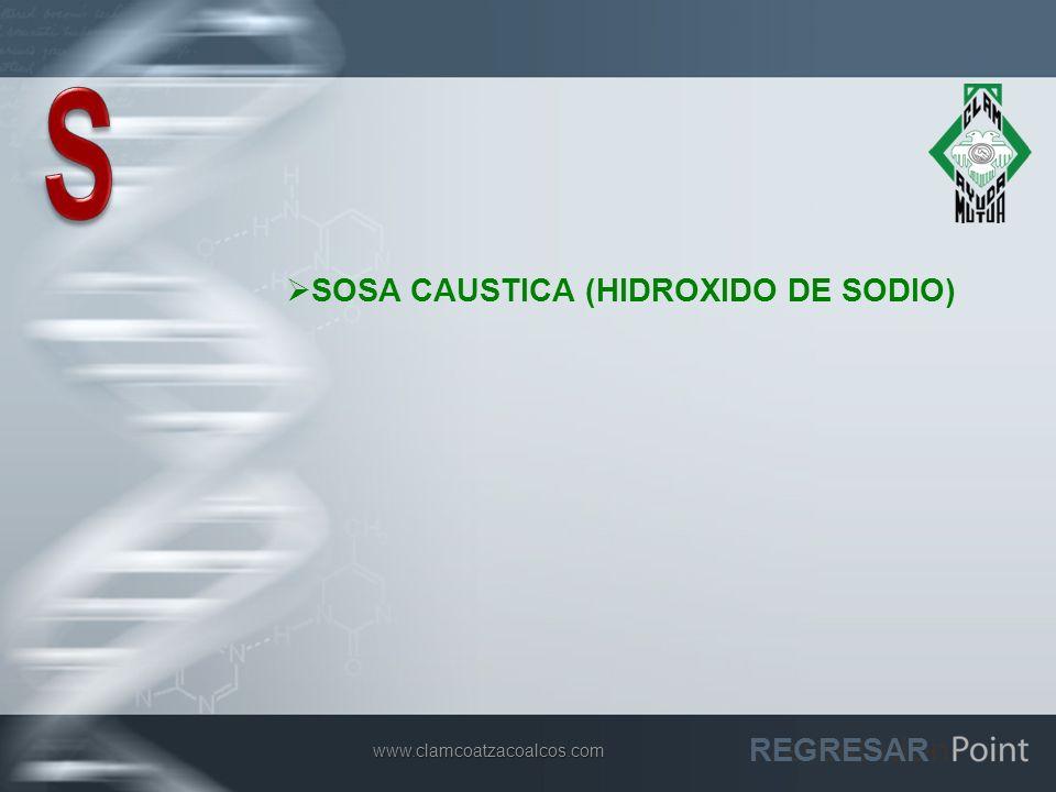 S SOSA CAUSTICA (HIDROXIDO DE SODIO) REGRESAR