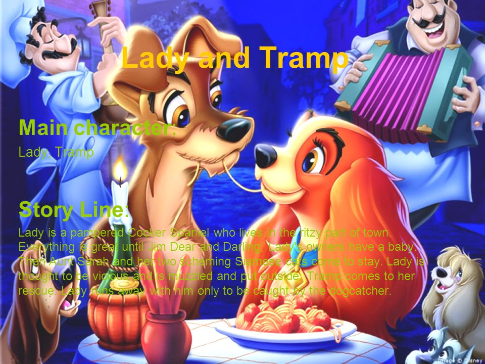 Lady and Tramp Main character: Story Line: Lady, Tramp