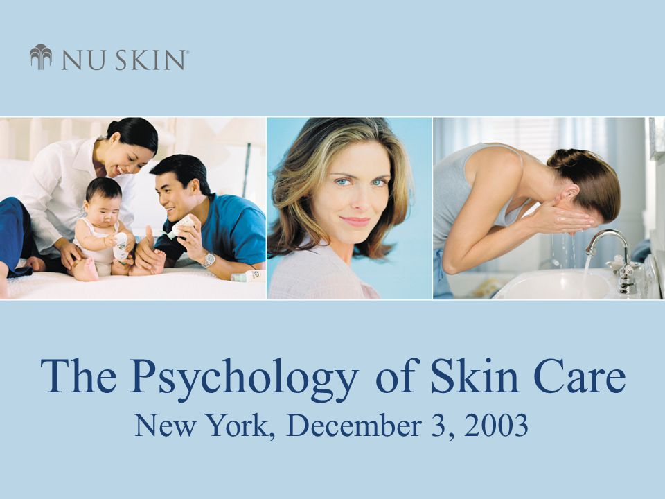 The Psychology of Skin Care New York, December 3, 2003