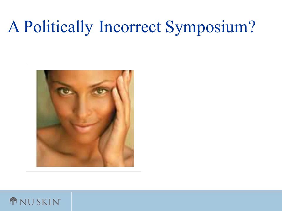 A Politically Incorrect Symposium